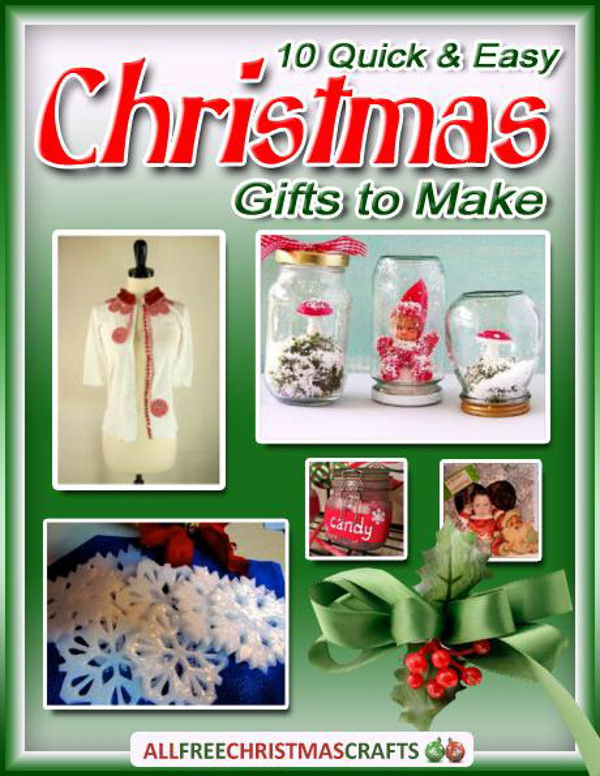 10 quick and easy christmas gifts to make free ebook for Easy crafts for christmas presents