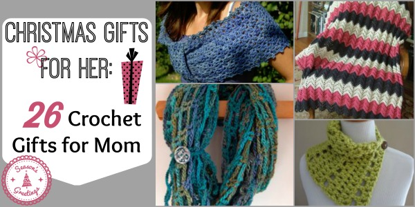 Christmas Gifts for Her: 26 Crochet Gifts for Mom