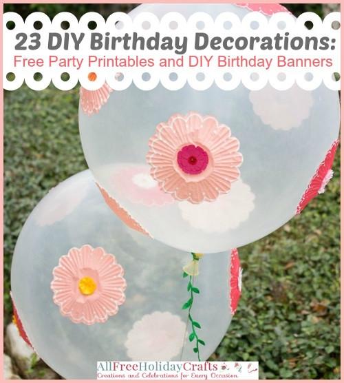 23 DIY Birthday Decorations: Free Party Printables And DIY