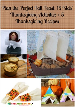Plan the Perfect Fall Feast: 15 Kids' Thanksgiving Activities + 5 Thanksgiving Recipes
