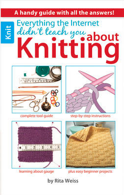 Everything the Internet Didn't Teach You About Knitting