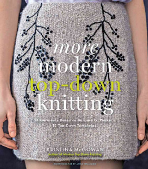 More Modern Top-Down Knitting