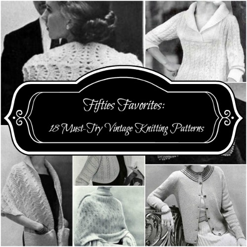 Fifties Favorites: 18 Vintage Knitting Patterns from the 1950s