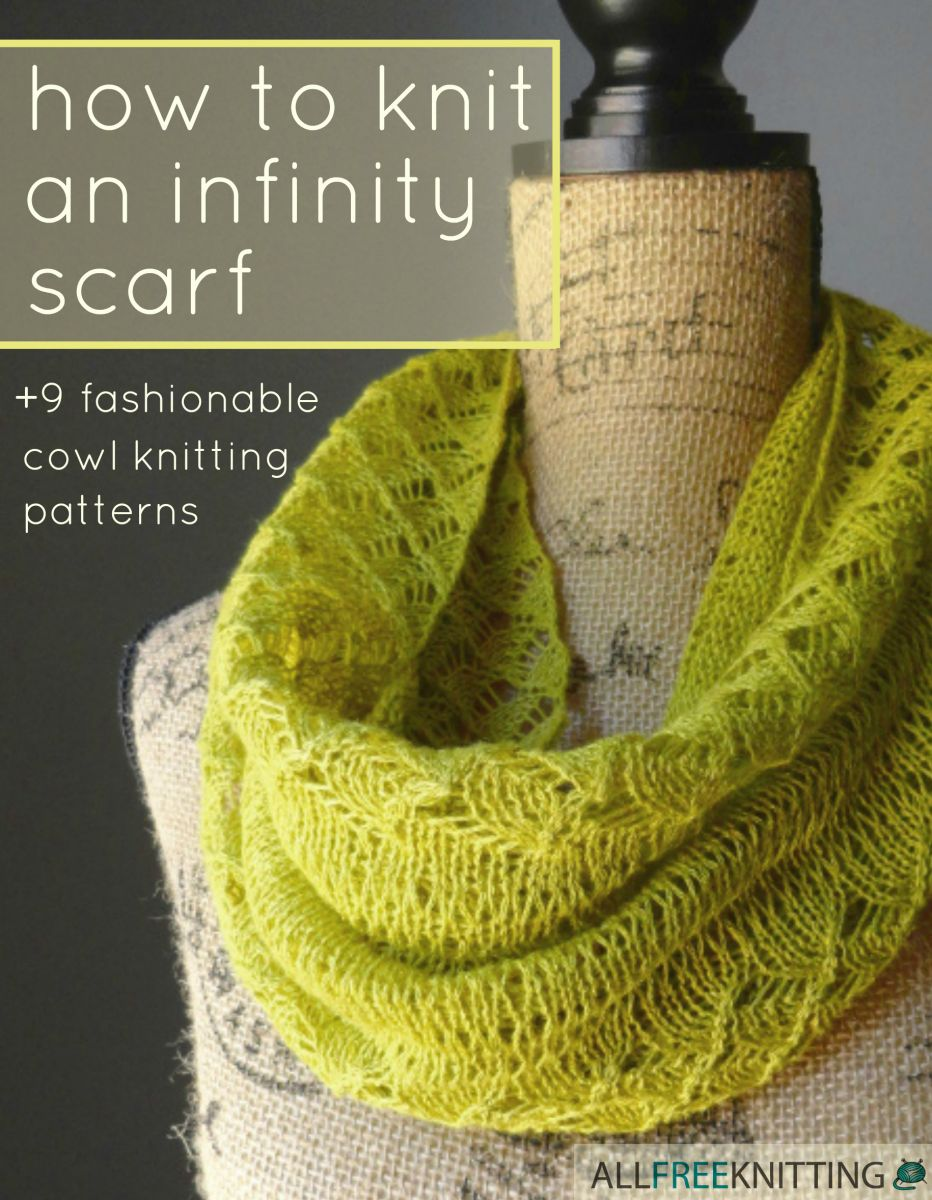 How to knit an infinity scarf 9 fashionable cowl knitting how to knit and infinity scarf 9 fashionable knitting patterns bankloansurffo Choice Image