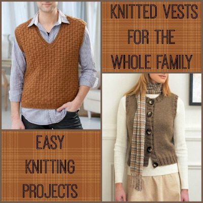 Easy Knitting Projects: Knitted Vests for the Whole Family