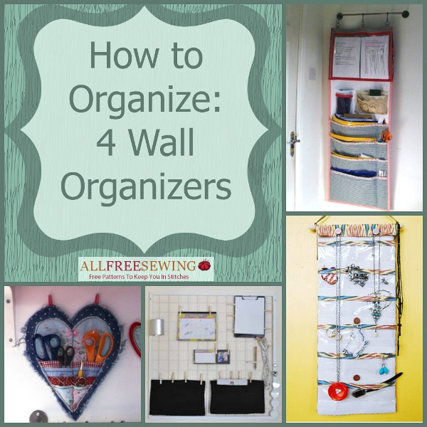 Wall Organizers For Home how to organize: 4 wall organizers | allfreesewing