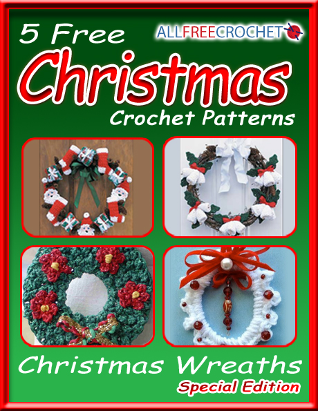 5 Free Christmas Crochet Patterns: Christmas Wreaths