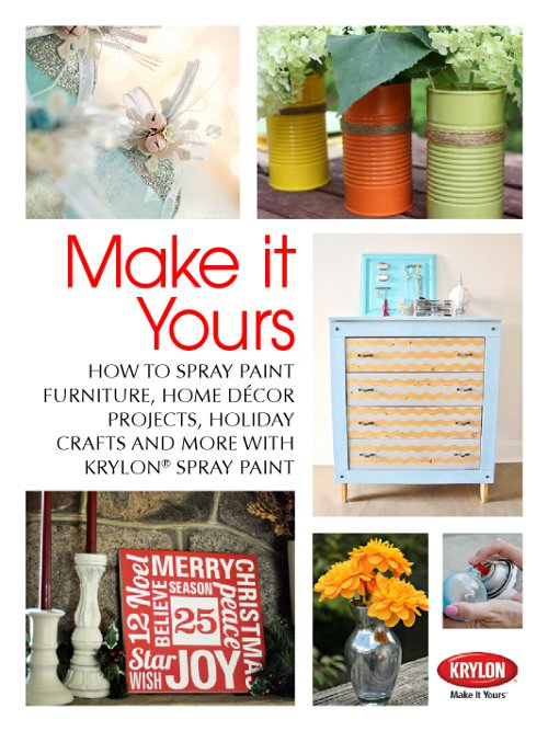 Make it Yours: How To Spray Paint Furniture, Home Decor Projects, Holiday Crafts and More with Krylon Spray Paint