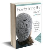 How to Knit a Hat Volume 2: Free Knit Hat Patterns for the Whole Family