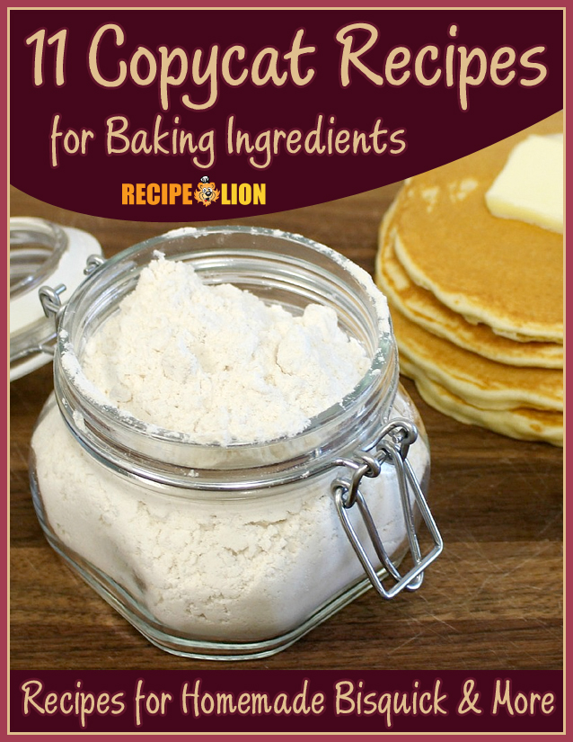 11 Copycat Recipes for Baking Ingredients: Recipes for Homemade Bisquick & More Free eCookbook