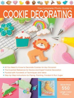 The Complete Guide to Cookie Decorating