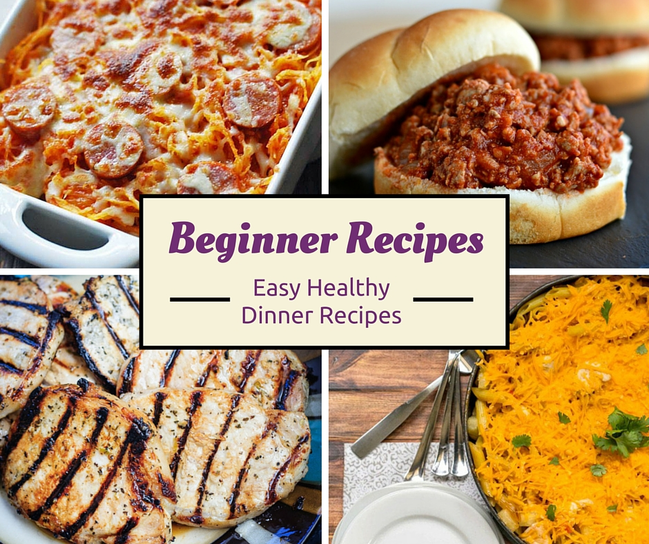 Cooking For Beginners Easy Dinner Recipes