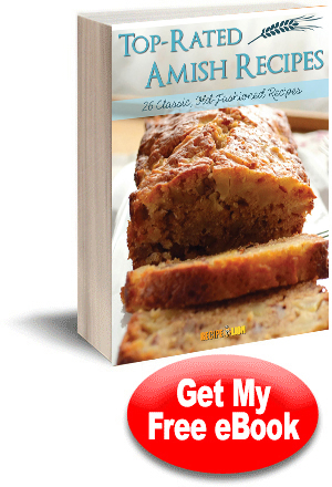 Top Rated Amish Recipes: 26 Classic, Old-Fashioned Recipes