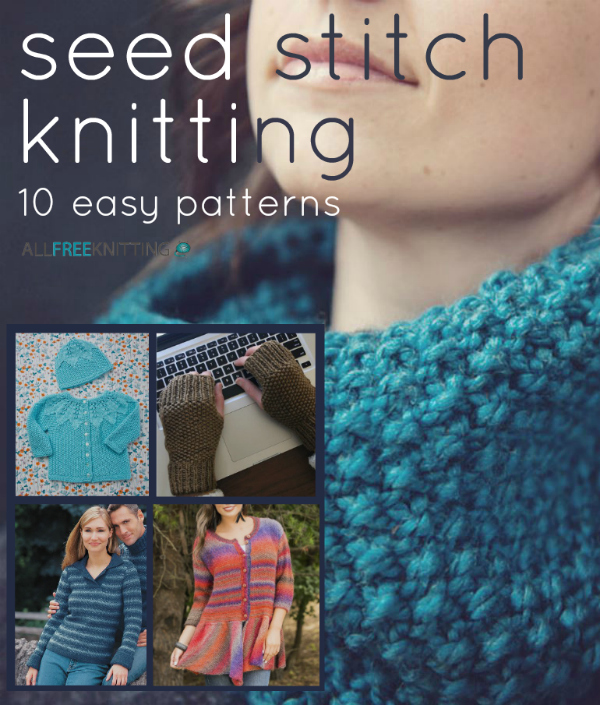 Seed Stitch Knitting: 10 Easy Patterns