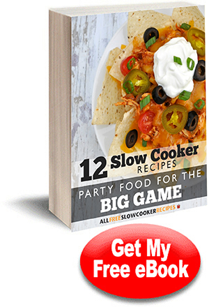 Party Foods for the Big Game: 12 Slow Cooker Recipes